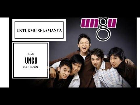 UNGU Band - Untukmu Selamanya 2007 FULL ALBUM