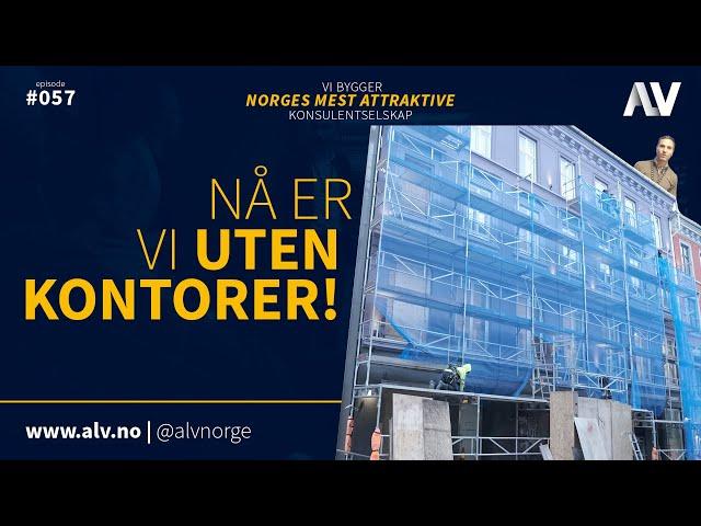 NÅ ER VI UTEN KONTORER | ALV#057