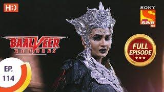Baalveer Returns - Ep 114 - Full Episode - 14th February 2020