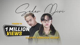 Gambar cover HAPPY ASMARA - SADAR DIRI (Official Music Video)(Sewu siji sing purun nompo yen lakumu nggawe loro)
