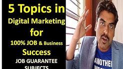 Top 5 Digital Marketing Topics & Modules for 100% Job Guarantee & Business Success