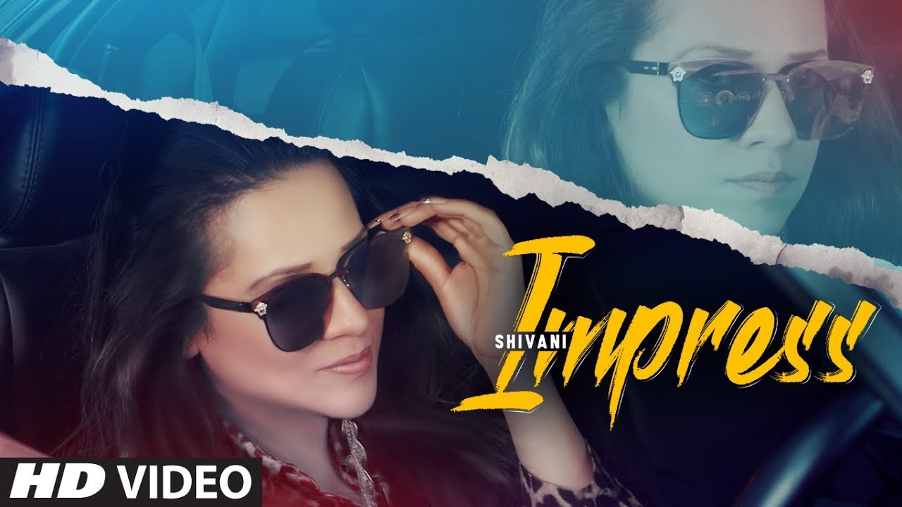 New Punjabi Songs 2019 | Impress: Shivani (Full Song ...