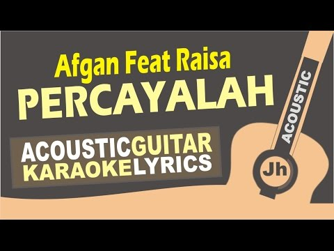Afgan feat Raisa - Percayalah (Acoustic Karaoke Instrumental)