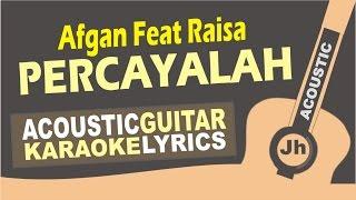 Afgan feat Raisa - Percayalah (Acoustic Karaoke Instrumental)