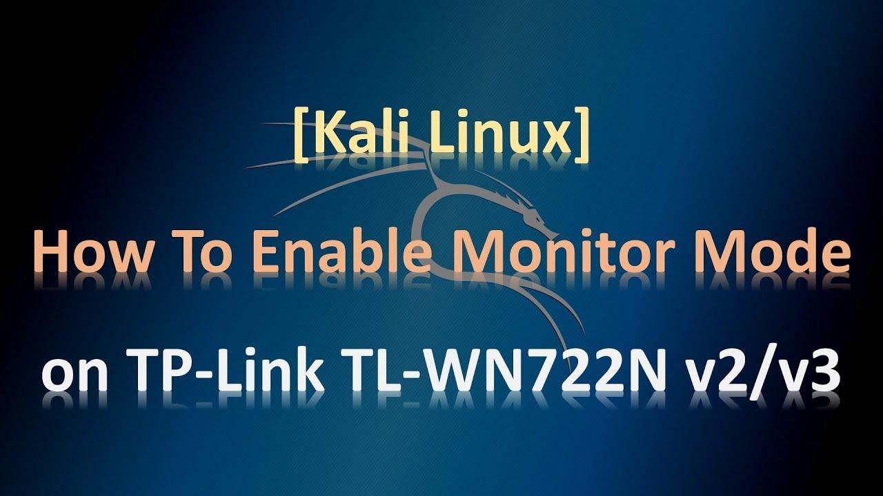 [Kali Linux] How To Enable Monitor Mode on TP-Link TL-WN722N v2/v3