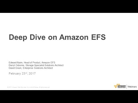 Deep Dive on Elastic File System - 2017 AWS Online Tech Talks