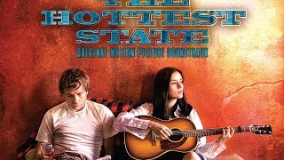 The Hottest State - Soundtrack - 2006 - Full Album