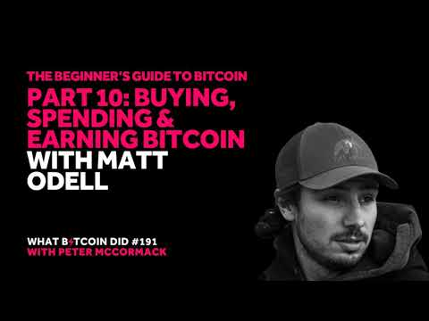 Beginner's Guide #10: Buying, Spending And Earning Bitcoin With Matt Odell