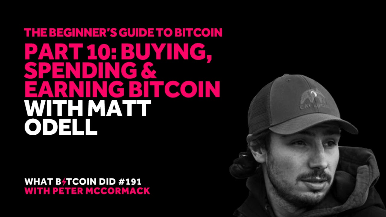 The Beginner's Guide to Bitcoin Part 10: Buying, Spending and Earning Bitcoin with Matt Odell