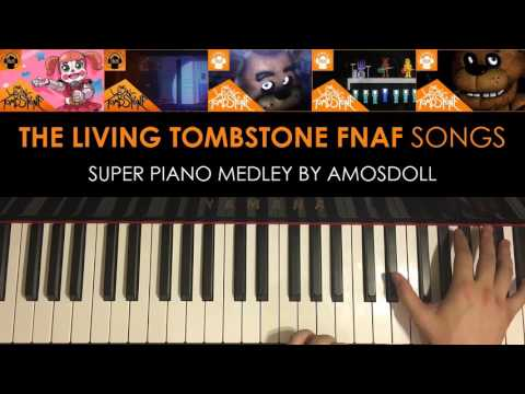 FNAF: SL 4 3 2 1  SUPER PIANO MEDLEY  The Living Tombstone Piano Medley  Amosdoll