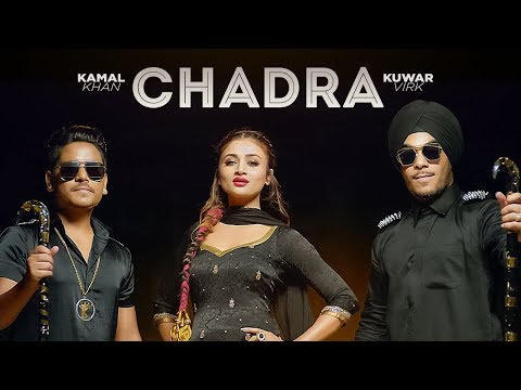 CHADRA | Kamal Khan Feat  Kuwar Virk | Full Song | New Punjabi Songs 2017