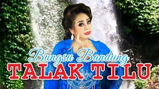 Bungsu Bandung - Talak Tilu (Official Music Video)