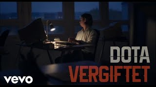 Dota - Vergiftet  (Offizielles Video)