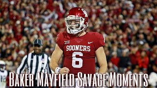 Most Savage Baker Mayfield Moments