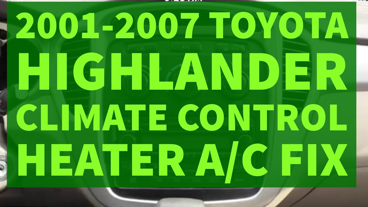 Toyota Highlander Climate Control Heater A C Repair Diy Fix 2001 2003 Fuse Diagram 2007