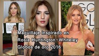 Maquillaje inspirado en Rosie Huntington-Whiteley/ Globos de Oro 2016.