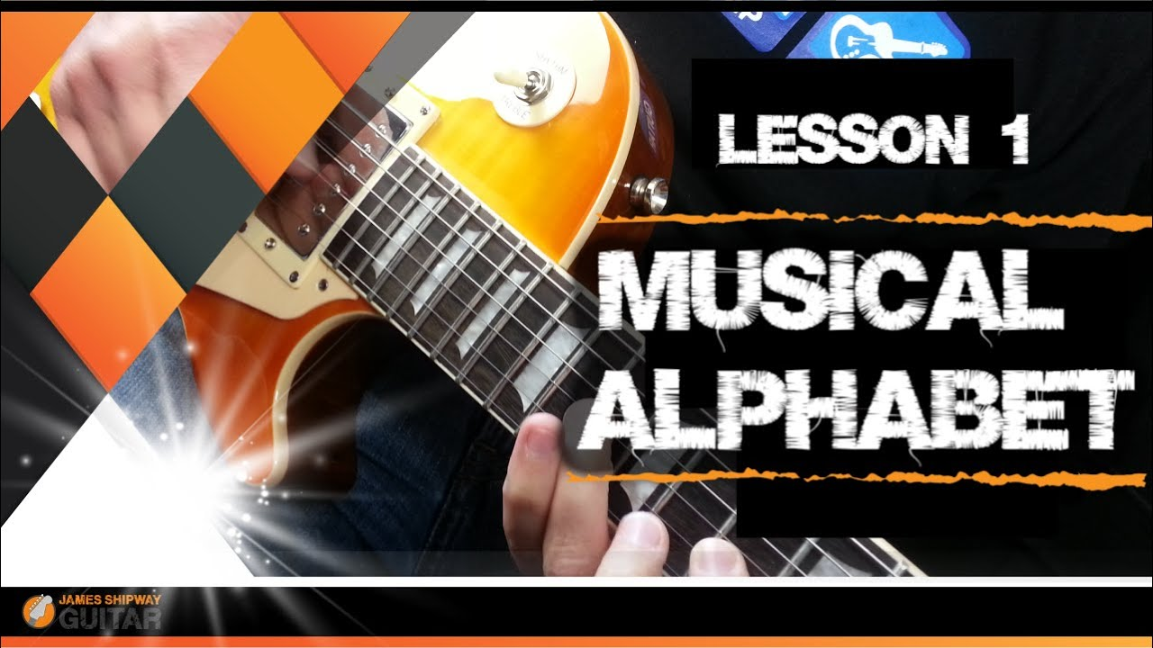 Music Theory For Guitarists Lesson 1 The Musical Alphabet Youtube