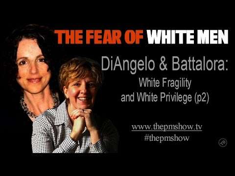 Battalora and DiAngelo (The Fear of White Men)