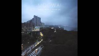 Mogwai - Too Raging to Cheers