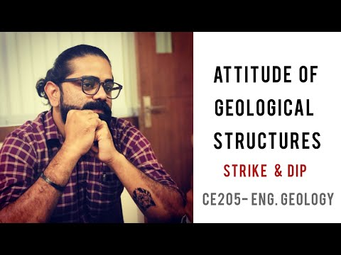 CE205- ENG.GEOLOGY- ATTITUDE OF GEOLOGICAL STRUCTURE- DIP & STRIKE
