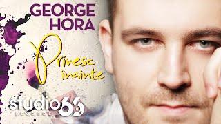 Repeat youtube video George Hora - Privesc inainte (Audio)
