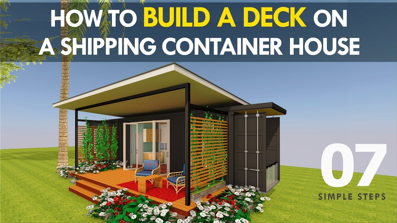 How To Build A Deck On A Shipping Container House As A Diy Project