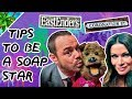 SOAP STAR TIPS WITH THE EASTENDERS & CORONATION STREET CAST