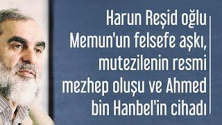 Harun Reşid'in oğlu Me'munun felsefe aşkı, mutezilenin resmi mezhep oluşu ve İmam Ahmed'in cihadı