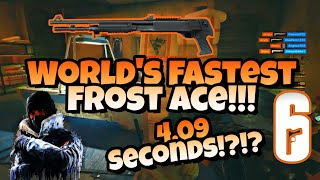 Rainbow 6 Siege - World's Fastest Frost Ace!!!! 4.09Seconds!!! + 3 More Crazy Aces!!!!!