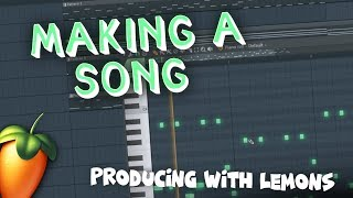 Making a song in FL Studio 20 - Producing with Lemons