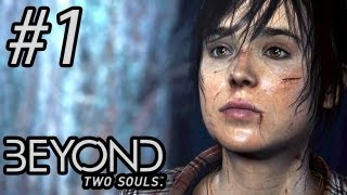 Beyond: Two Souls - Gameplay, Walkthrough - Part 1 - OUR NEW STORY BEGINS!