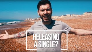 10 TIPS ON RELEASING A SINGLE - HOW TO RELEASE A SINGLE
