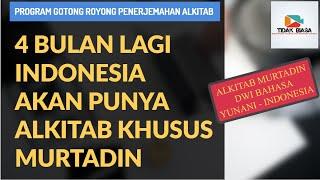 4 Bulan Lagi Indonesia Akan Punya Alkitab Khusus Murtadin Dwi Bahasa Yunani - Indonesia