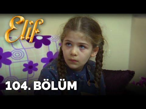 Elif - 104. Bölüm (HD) videó letöltés