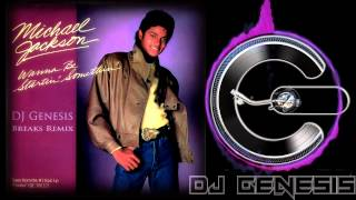 Michael Jackson - Wanna Be Startin Somethin (dj genesis breaks remix)