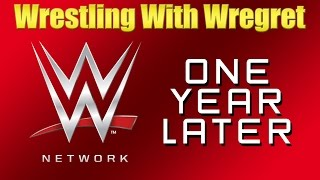 WWE Network, One Year Later | Wrestling With Wregret