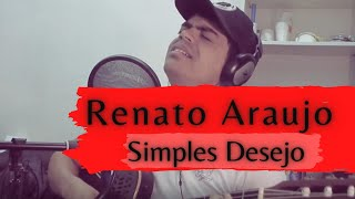 Simples Desejo - Renato Araujo (cover)