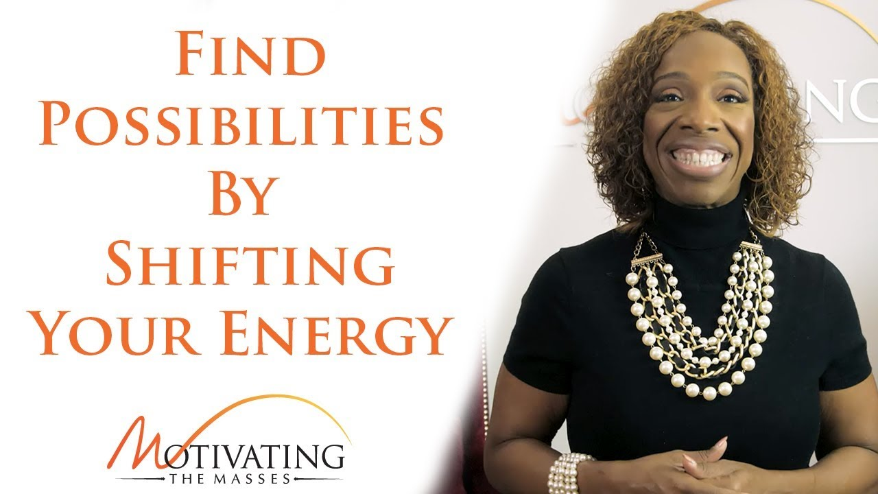 Lisa Nichols - Find Possibilities By Shifting Your Energy
