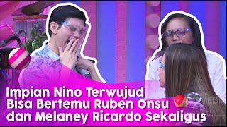 Nino Menangis, Impiannya Terwujud Untuk Bertemu Ruben dan Melaney Ricardo   BROWNIS (27/7/20) P3