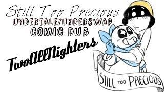 Still Too Precious Undertale Underswap Comic Dub