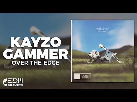 [Lyrics] Kayzo & Gammer - Over The Edge (feat. Au8ust) [Letra en Español]