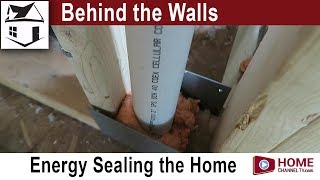 Behind the Walls - Episode 5 - Energy Sealing an Airhart Home | Build a Home Series