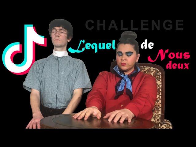 Lequel de nous deux (challenge tik tok)