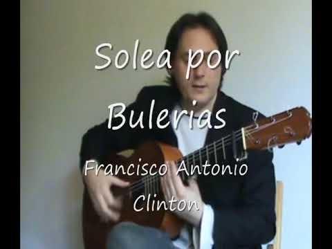 Flamenco Guitar - Francisco Antonio - Solea por Bulerias