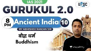 IAS 2021   Gurukul 2.0   Ancient India by Abhishek Sir   Buddhism