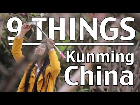 9 Things about Kunming, Yunnan, China