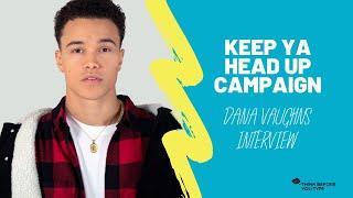 Keep Ya Head Up - Dana Vaughns Interview