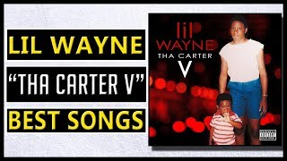 "BEST Lil Wayne Songs On ""Tha Carter V"""