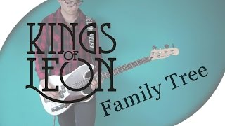 Kings of Leon - Family Tree | Bass Cover with Play Along Tabs