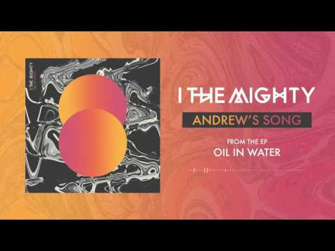 """I the Mighty """"Andrew's Song"""" (Oil in Water version) Mp3"""
